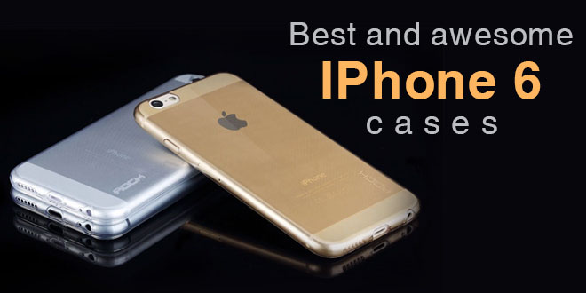Best and awesome iPhone 6 cases