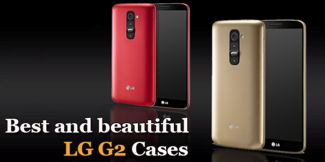 Best and beautiful LG G2 Cases