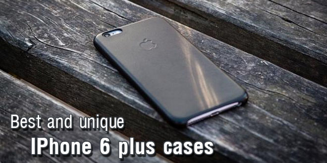 Best and unique iPhone 6 Plus cases