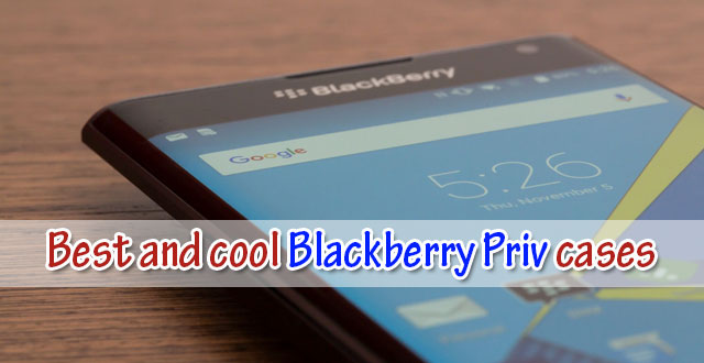 best-and-cool-Blackberry-priv-cases